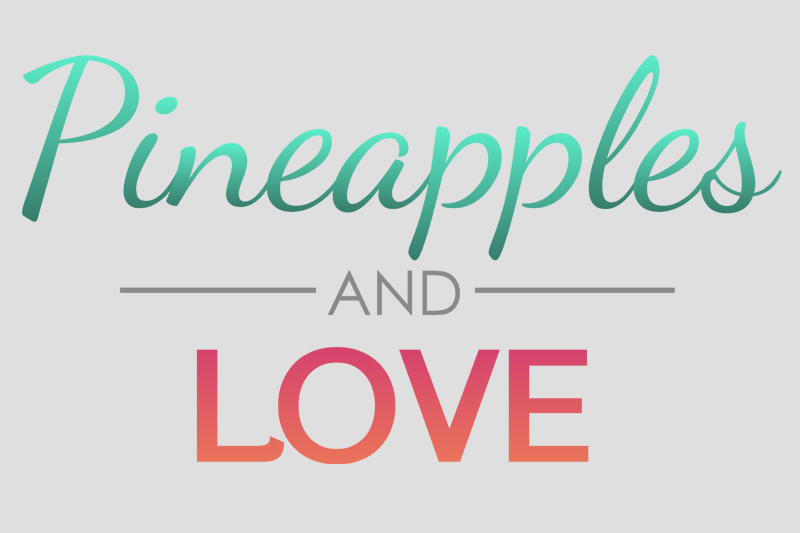 Pineapples & Love